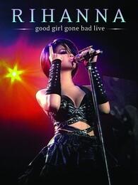 Rihanna  Good Girl Gone Bad 演唱会完整版